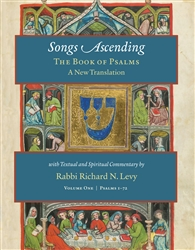 Songs Ascending: The Book of Psalms in a New Translation with Textual and Spiritual Commentary