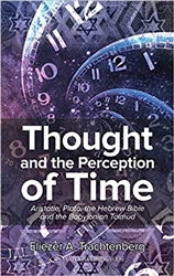 Thought and the Perception of Time: Aristotle, Plato, the Hebrew Bible, and the Babylonian Talmud