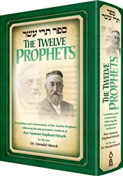 The Twelve Prophets: Following the Interpretative Method of Rav Samson Raphael Hirsch