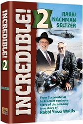 Incredible 2! More of the amazing true story of Rabbi Yossi Wallis