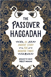 The Passover Haggadah: An Ancient Story for Modern Times