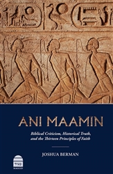 Ani Maamin: Biblical Criticism, Historical Truth, and the Thirteen Principles of Faith