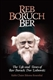 Reb Boruch Ber: The Life and Times of Rav Boruch Dov Leibowitz