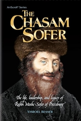The Chasam Sofer: The Life, leadership and legacy of Rabbi Moshe Sofer of Pressburg