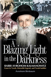 A Blazing Light in the Darkness: Rabbi Avrohom Kalmanowitz