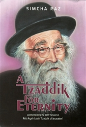 A Tzaddik For Eternity - Rabbi Aryeh Levin