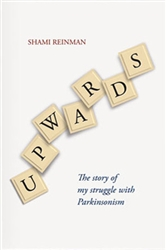 Upwards: The story of my struggle with Parkinsonism