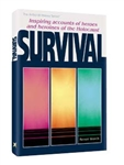 Survival: Inspiring accounts of heros and heroines of the Holocaust