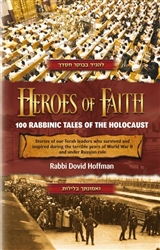 Heroes of Faith: 100 Rabbinical Tales of the Holocaust