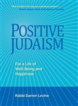 Positive Judaism: For a Life of Well-Being and Happiness
