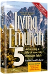 Living Emunah Volume 5: Achieving A Life of Serenity Through Faith