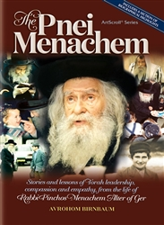The Pnei Menachem: Stories and Lessons of Torah Leadership, Compassion, and Empathy
