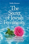The Secret of Jewish Femininity: Insights into the Practice of Taharat HaMishpachah