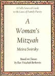 A Woman's Mitzvah: A Fully Sourced Guide to the Laws of Family Purity