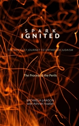 Spark Ignited: The Difficult Journey to Orthodox Judaism