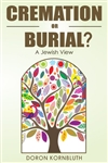 Cremation or Burial?: A Jewish View