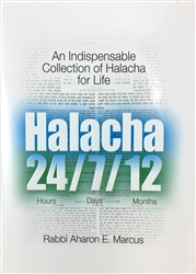 Halacha 24/7/12: An Indispensable Collection of Halacha for Life