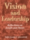 Vision and Leadership: Reflections on Joseph and Moses