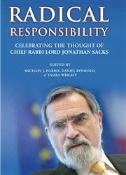 Radical Responsibility: Celebrating the Thought of Chief Rabbi Lord Jonathan Sacks