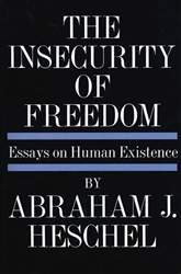 The Insecurity of Freedom: Essays on Human Existence