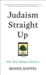 Judaism Straight Up: Why Real Religion Endures