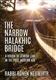 The Narrow Halakhic Bridge: A Vision of Jewish Law in the Postmodern Age