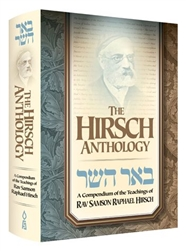 The Hirsch Anthology: A Compendium of the Teachings of Rav Samson Raphael Hirsch