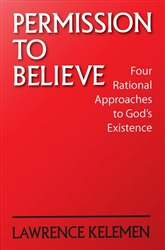 Permission to Believe: Four Rational Approaches to G-d's Existence
