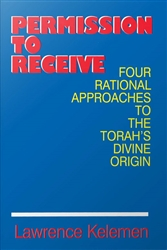 Permission to Receive: Four Rational Approaches to the Torah's Divine Origin
