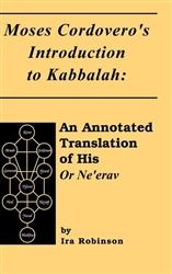 Moses Cordovero's Introduction to Kabbalah: An Annotated Translation of His Or Ne'erav