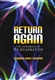 Return Again: The Dynamics of Reincarnation