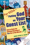 For Kids--Putting God on Your Guest List: How to Claim the Spiritual Meaning of Your Bar or Bat Mitzvah