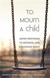 To Mourn a Child: Jewish Responses to Neonatal and Childhood Death