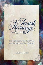 Jewish Marriage: The Ceremony, The First Year, and the Journey That Follows