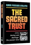 The Sacred Trust: Love, Dating, Marriage: The Jewish View