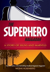 The Superhero Haggadah: A Story of Signs and Marvels