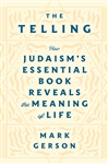 The Telling: How Judaism's Essential Book Reveals the Meaning of Life