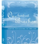One Hundred Brachos: Counting Your Blessings 100 Times A Day