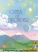 Gates of Wonder: A Prayerbook for Very Young Children