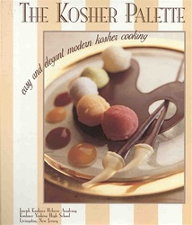 The Kosher Palette: Easy and Elegant Modern Kosher Cooking