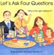 Let's Ask Four Questions