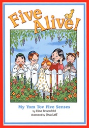 Five Alive - My Yom Tov Five Senses  - Dina Rosenfeld, Tova Leff (illustrator)