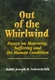 Out of the Whirlwind: Essays on Suffering, Mourning and the Human Condition