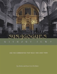 Synagogues Without Jews: And the Communities that Built and Used Them