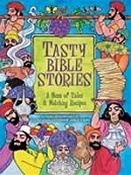 Tasty Bible Stories: A Menu of Tales & Matching Recipes