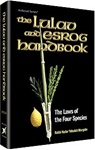 The Lulav and Esrog Handbook: The Laws of the Four Species