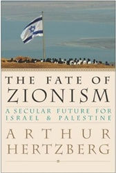 The Fate of Zionism: A Secular Future for Israel & Palestine