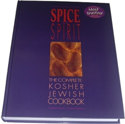 Spice and Spirit: The Complete Kosher Jewish Cookbook