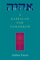 Ehyeh: A Kabbalah for Tomorrow