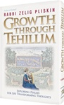 Growth Through Tehillim: Exploring Psalms for Life Transforming Thoughts